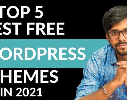 Top 5 FREE & Best WordPress Themes in 2021