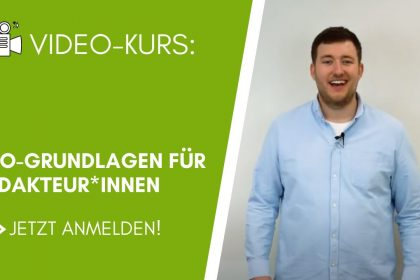 Video-Kurs: SEO-Grundlagen für Redakteur*innen