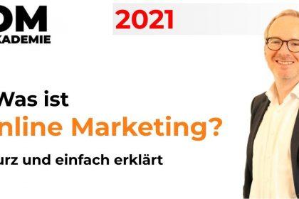 Was ist Online Marketing? - Grundlagen Online Marketing - Digital Marketing einfach erklärt