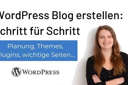 WordPress Blog erstellen: Schritt-für-Schritt-Anleitung [2021]