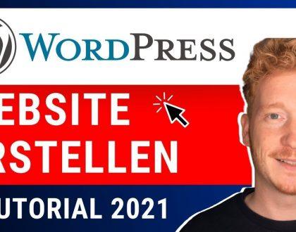WordPress Website erstellen - Tutorial 2021 auf Deutsch für Einsteiger