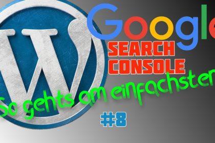 WordPress #8 | Google Search Console einrichten [2021]