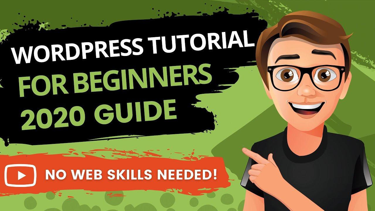 WordPress Tutorial For Beginners 2020 [Made Easy]