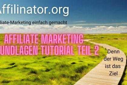Affiliate Marketing   Grundlagen Teil 2 - 2020 - Deutsch - Schritt für Schritt Einstieg als Affiliat