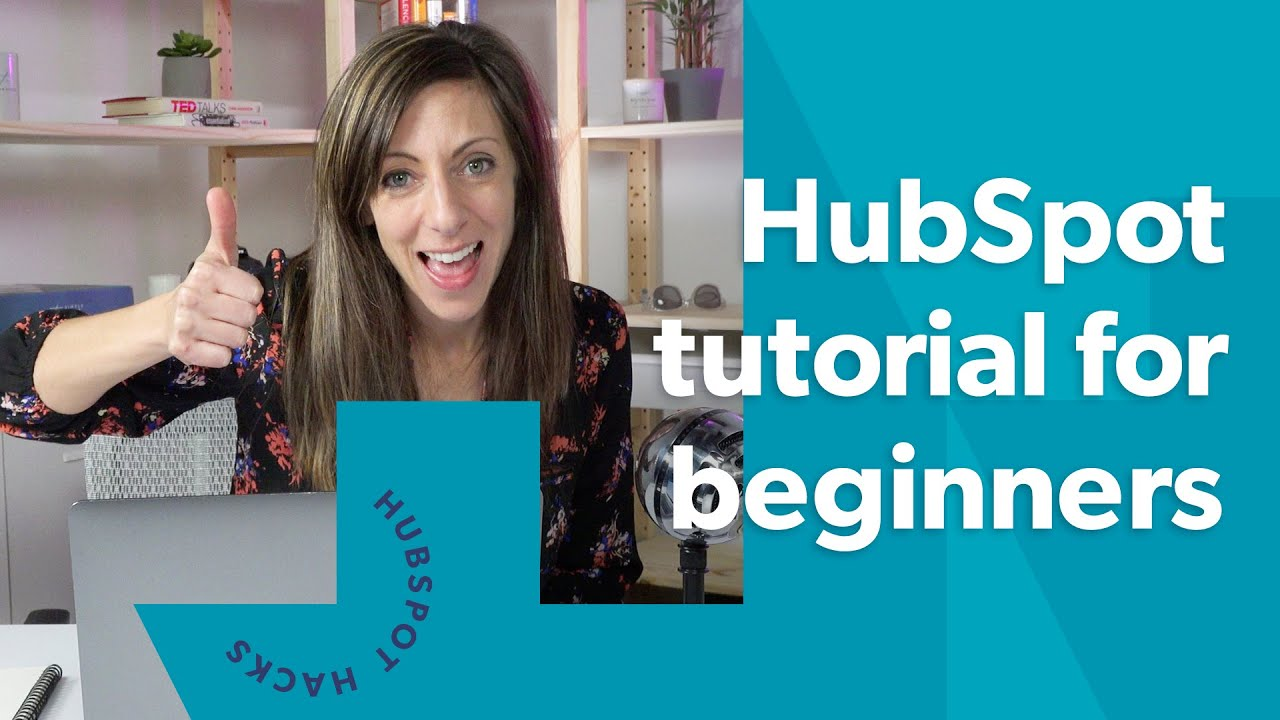 HubSpot Tutorial for Beginners - 2020 version