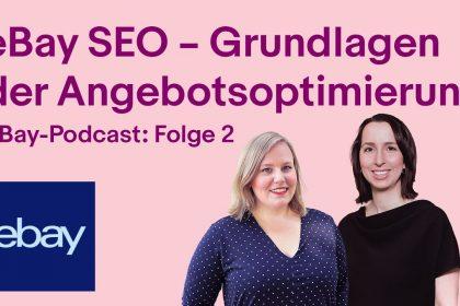 eBay SEO – Die Grundlagen der Angebotsoptimierung | eBay-Podcast: 2. Folge
