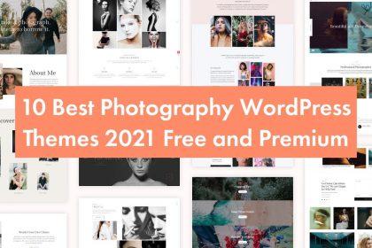 10 Best Photography WordPress Themes 2021 Free and Premium