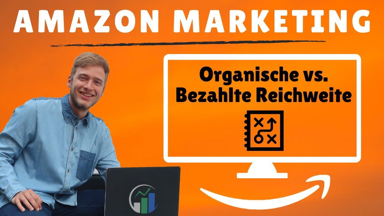 Amazon Advertising Organische vs. Bezahlte Reichweite I Amazon Marketing SEO I Amazon SEO