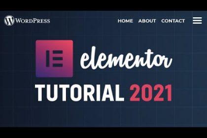 Elementor WordPress Tutorial 2021 - How to Build a WordPress Website With Elementor