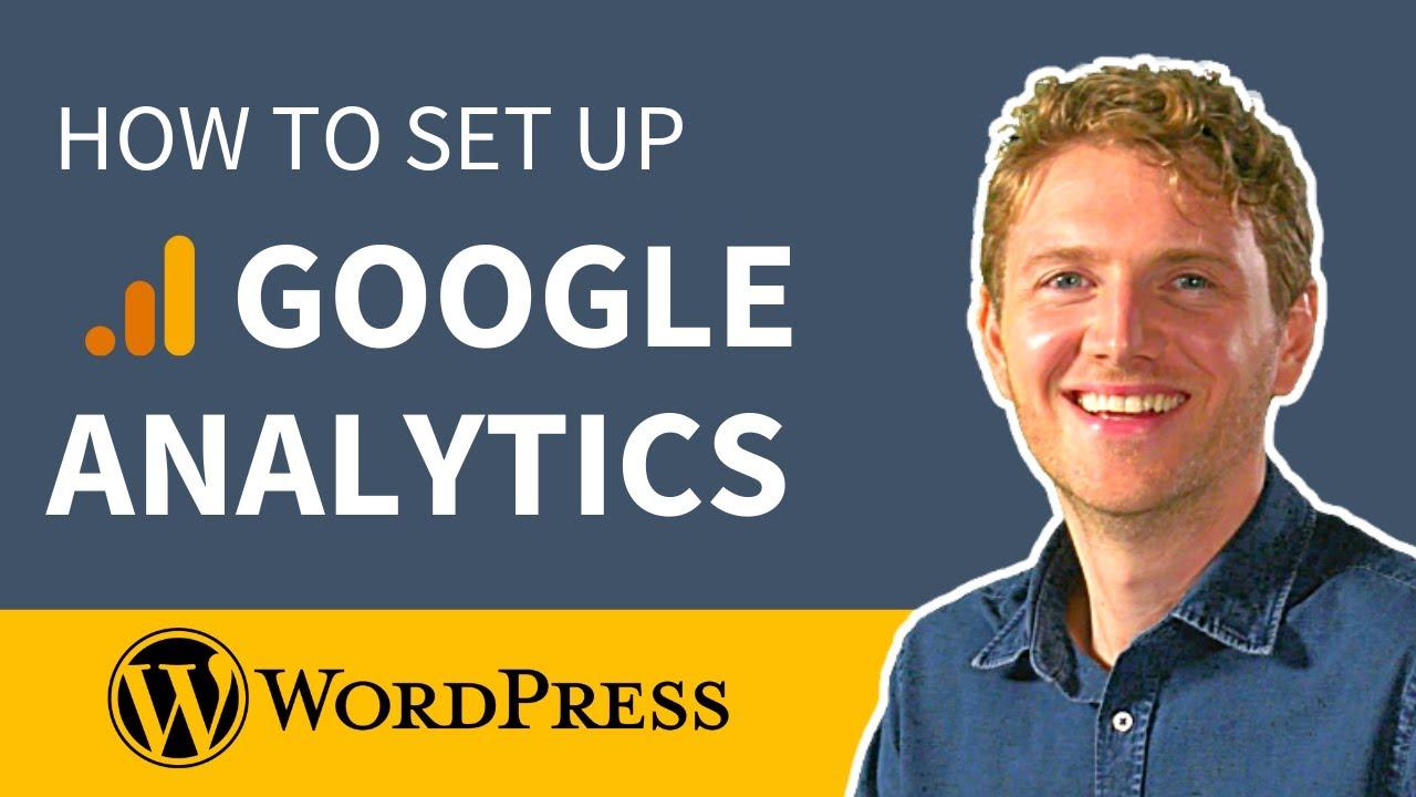 Google Analytics WordPress - Setup & Install Steps