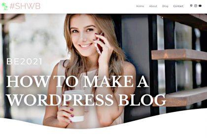 How To Make A WordPress Blog 2021 [Complete 1-Hour Blog Set Up]