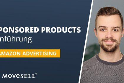 Sponsored Products (PPC) Einführung: Amazon Advertising Grundlagen für mehr Umsatz & Absatz