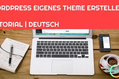 TUTORIAL | WordPress eigenes Theme / Design erstellen | How to | WordPress | Deutsch | Part #1