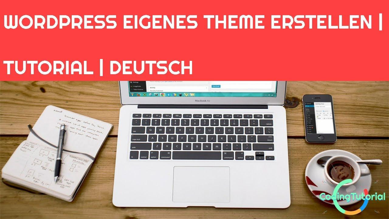 TUTORIAL   WordPress eigenes Theme / Design erstellen   How to   WordPress   Deutsch   Part #1