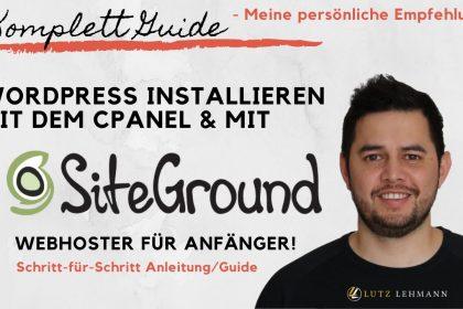 WordPress Installation mit Web-Hosting Siteground & dem cpanel in Deutsch 2019/2020 für Anfänger