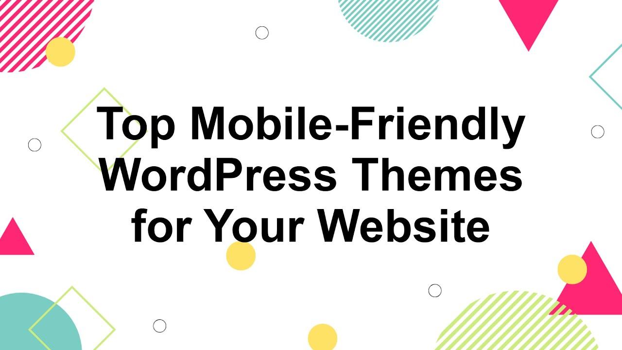 7 Best Mobile Friendly WordPress Themes