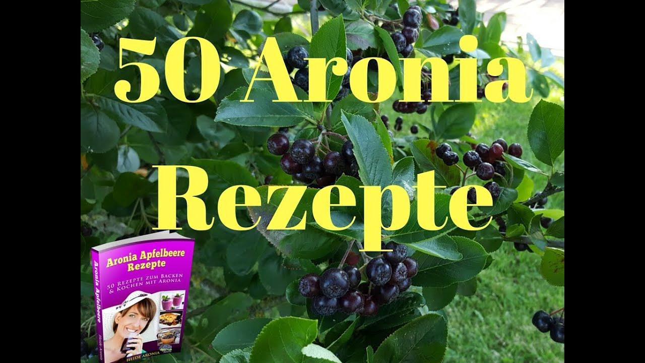 Aronia Rezepte Aronia Verarbeitung 50 Aronia Rezepte kostenlos für Sie