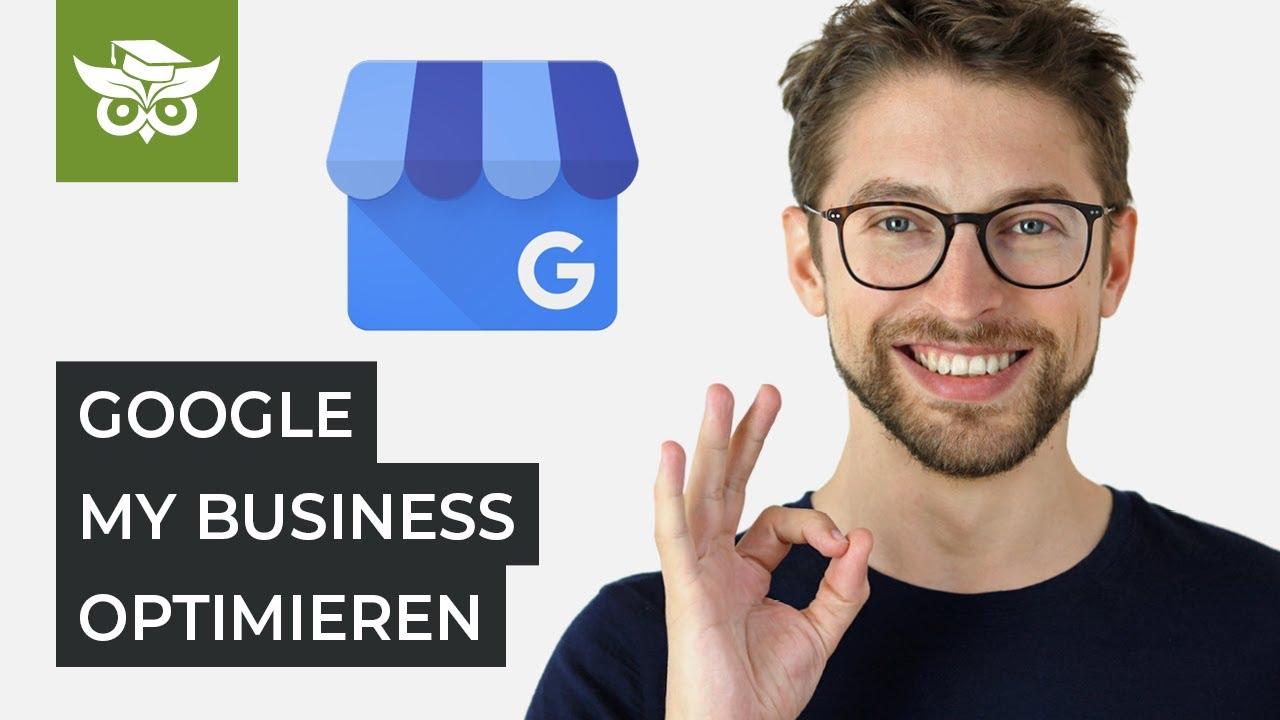 Google My Business Tutorial: So optimierst du den Eintrag!