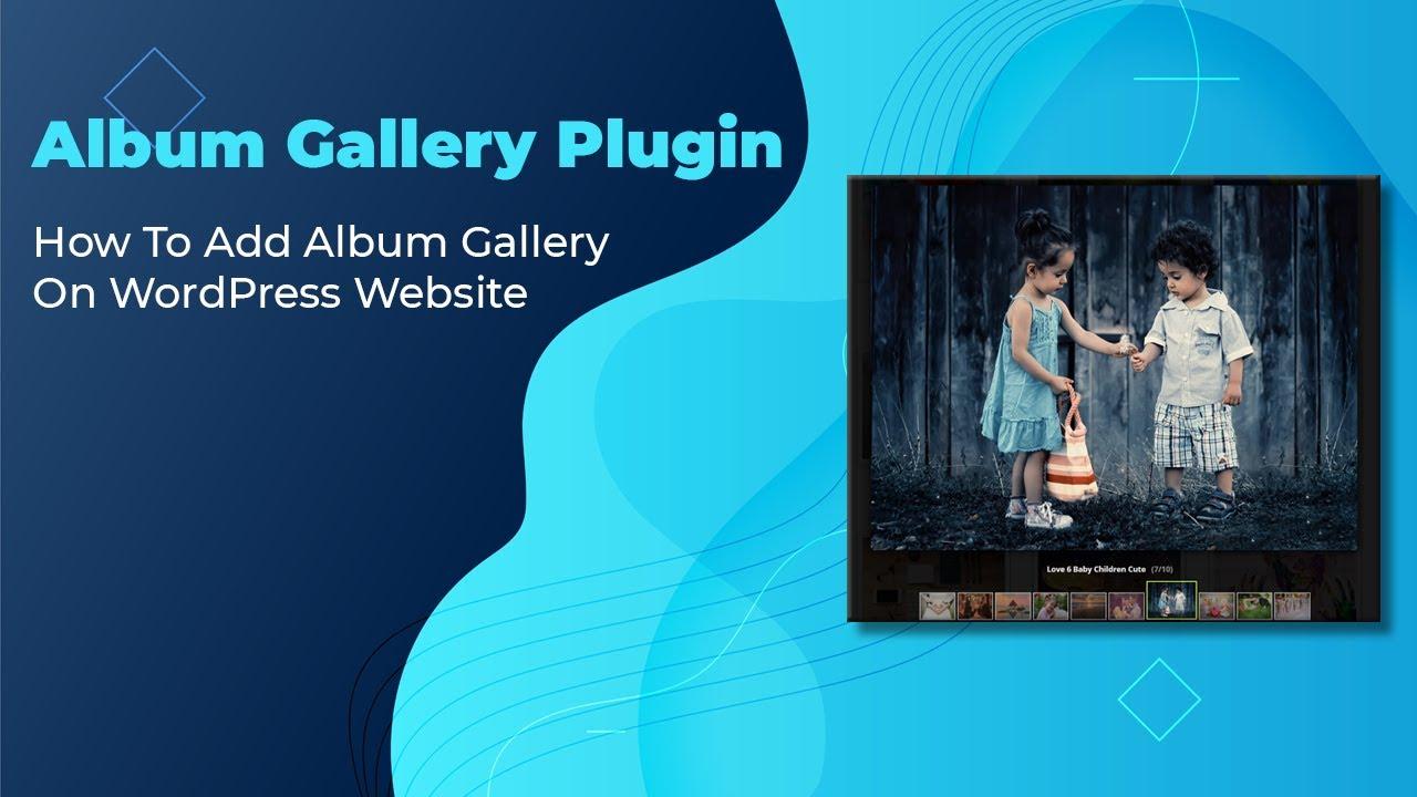 How To Add Album Gallery On WordPress Website - Free Album Gallery WordPress Plugin
