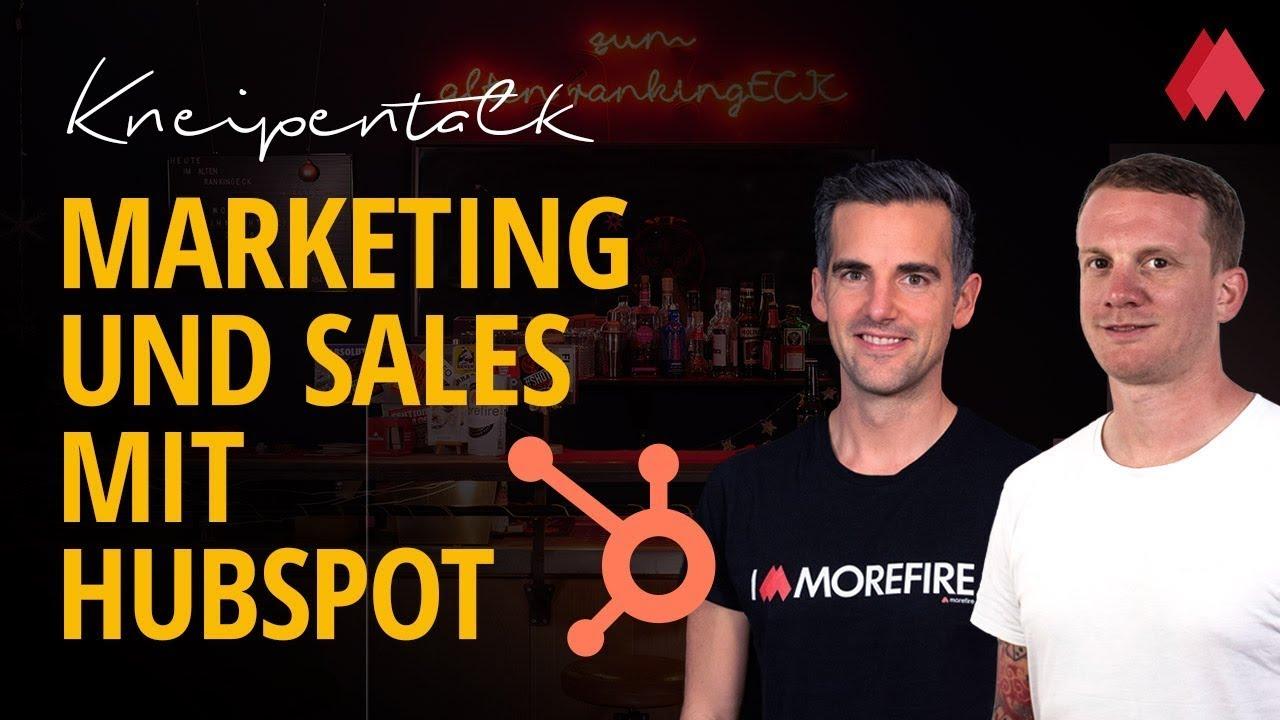 Marketing & Sales mit HubSpot - Vorteile und neue Features in 2020 | morefire Kneipentalk