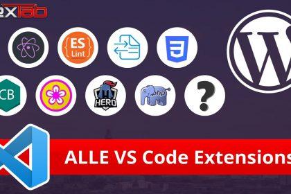 Must Have Visual Studio Code Extensions für WordPress Entwickler für mehr Produktivität!