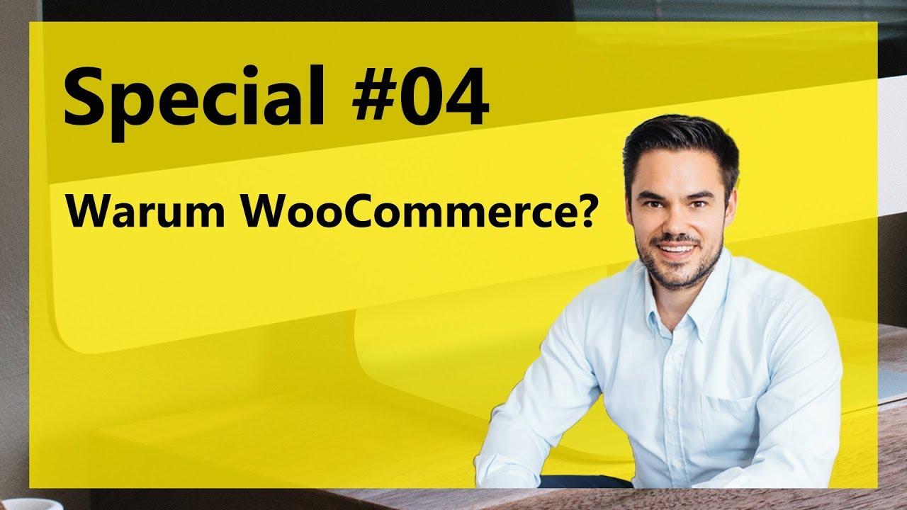 Warum WooCommerce als Shopsystem? / Special #04