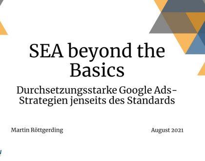"""Webinar-Aufzeichnung: """"SEA beyond the Basics: Durchsetzungsstarke Google Ads-Strategien"""" (27.8.2021)"""