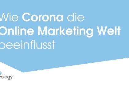 Wie Corona die Online Marketing Welt beeinflusst