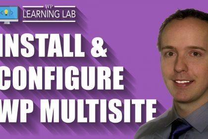 WordPress Multisite - Install Your WordPress Multiste Network In Under 20 Minutes