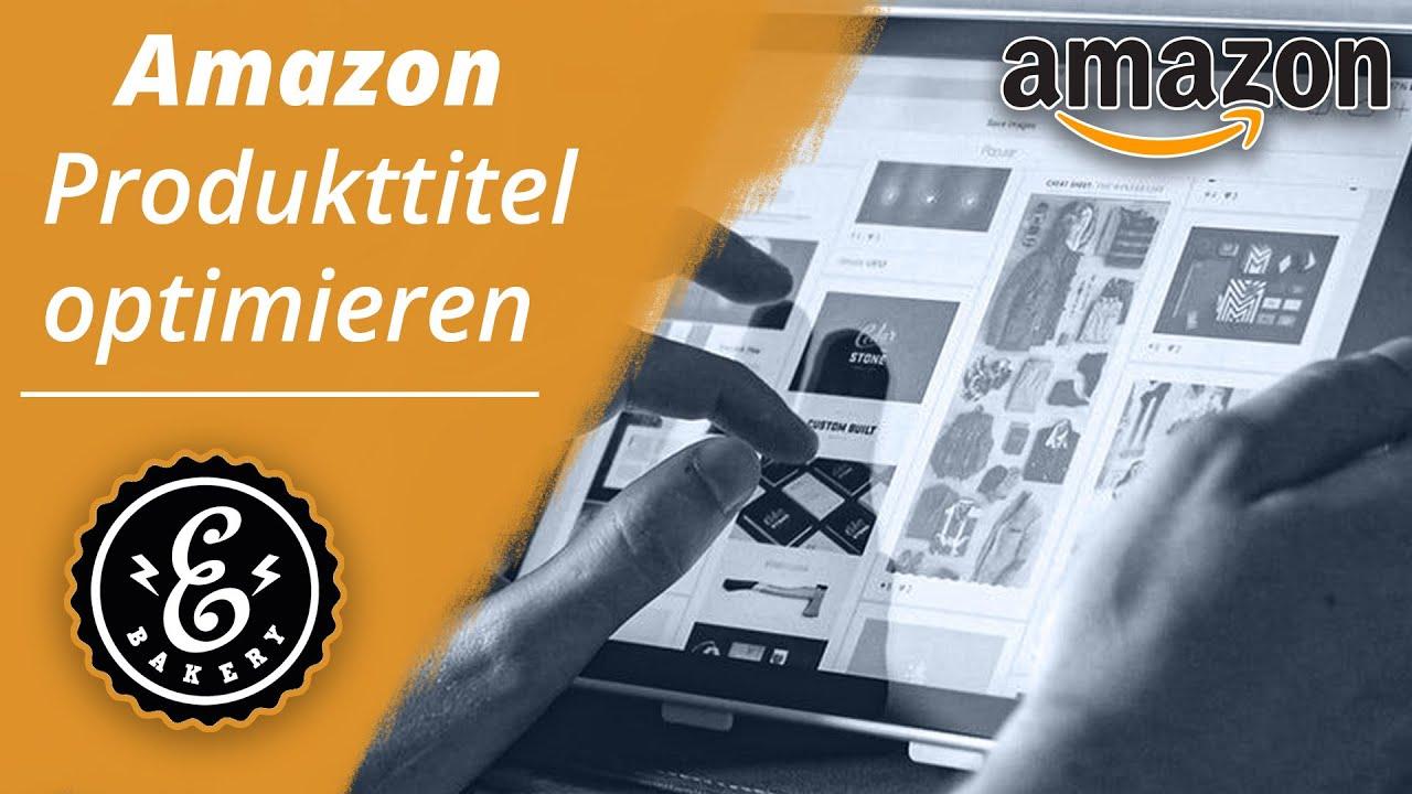 Amazon SEO Deutsch 2020 - Amazon Produkttitel optimieren und besseres Ranking erzielen