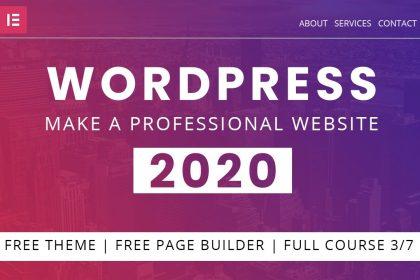 How to Make a Professional Wordpress Website 2020 | Elementor - Part 3