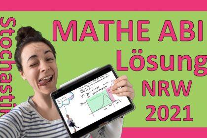 Mathe Abi NRW 2021 | Stochastik | Lösung zur Rekonstruktion der kompletten Klausur